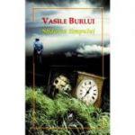 Sfidarea timpului - Vasile Burlui