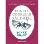 Tainele Codrului Salbatic - Tonke Dragt
