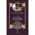 A fost odata …volumul II. Elsa cea isteata si alte povestiri - Fratii Grimm