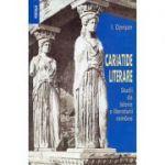 Cariatide literare. Studii de istorie a literaturii romane - I. Oprisan