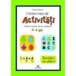 Cartea mea de activitati, 4-5 ani - Mara Neacsu