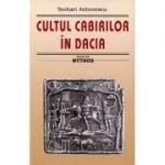 Cultul cabirilor in Dacia - Teohari Antonescu