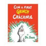 Cum a furat Grinch Craciunul. Editie paperback- Dr. Seuss