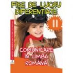 Fise de lucru diferentiate. Comunicare in limba romana. Clasa a II-a - Georgiana Gogoescu