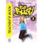 Full Blast Plus 3 Teacher's book - H. Q. Mitchell, Marileni Malkogianni