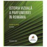 Istoria vizuala a parfumeriei in Romania. Album color - Val Iacob