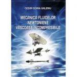 Mecanica fluidelor newtoniene vascose incompresibile - Cezar Dorin Galeriu