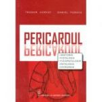 Pericardul. Anatomie, Fiziologie, Fiziopatologie, Patologie, Chirurgie - Teodor Horvat