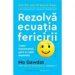 Rezolva ecuatia fericirii. Calea matematica spre o viata implinita - Mo Gawdat