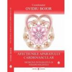 Afectiunile aparatului cardiovascular. Medicina integrativa si terapii holistice, coordonator Ovidiu Bojor