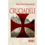 Cruciadele - Regine Pernoud