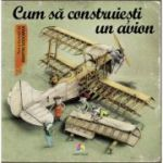 Cum sa construiesti un avion - Martin Sodomka