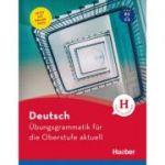 Deutsch Ubungsgrammatik fur die Oberstufe aktuell Buch mit Online-Tests und Losungsschlussel online - Karin Hall, Barbara Scheiner
