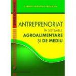 Entrepreneurship in Agri-Food and Environmental Systems - Carmen Valentina Radulescu