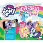 Equestria prinde viata! My little pony