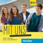 Mit uns B1+ 1 Audio-CD zum Kursbuch, 1 Audio-CD zum Arbeitsbuch - Anna Breitsameter, Klaus Lill, Christiane Seuthe, Margarethe Thomasen