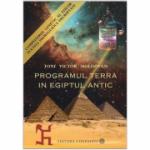 Programul Terra in Egiptul Antic: Seria completa Toni Victor Moldovan - Pachet 3 carti