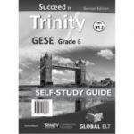 Succeed in Trinity GESE Grade 6 CEFR B1. 2 Revised Edition Global ELT Self-study Edition - Bernard Milward
