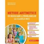 Metode aritmetice de rezolvare a problemelor la clasele mici - Daniela Berechet, Florin Berechet