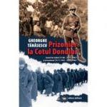 Prizonier la Cotul Donului: jurnal de război (27. 08 - 23. 11. 1942) şi prizonierat (24. 11. 1942 - 20. 11. 1946)  Gheorghe Tănăsescu