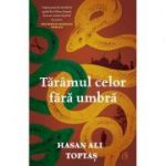 Taramul celor fara umbra - Hasan Ali Toptas