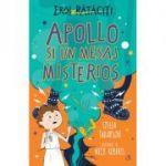 Apollo si un mesaj misterios. Eroi rataciti - Stella Tarakson