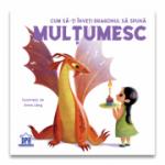 Cum sa-ti inveti dragonul sa spuna Multumesc - Eleonora Fornasari
