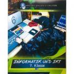 INFORMATIK und IKT - Manual in limba germana pentru clasa a 7 - a - Andrei Florea, Silviu - Eugen Sacuiu