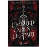 Umbrele care ne despart - Tricia Levenseller