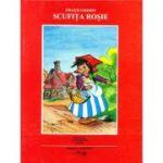 Scufita Rosie - Lumea copiilor - Fratii Grimm
