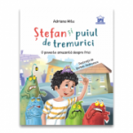 Stefan si puiul de tremurici. O poveste amuzanta despre frici - Adriana Mitu