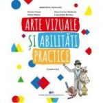 Arte vizuale si activitati practice - Manual pentru clasa a III-a - Kovacs Ferenc, Iuliana Negrut, Diana-Carmen Moldovan, Laura-Adela Borotea