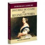 Jocurile de culise ale Reginei Victoria - Deborah Cadbury