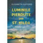 Luminile pierdute din st. Kilda. Speranta regasirii - Elisabeth Gifford