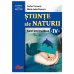 Stiinte ale naturii. Caiet pentru clasa a IV-a - Stefan Pacearca