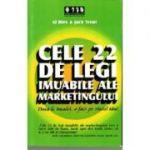Cele 22 de legi imuabile ale marketingului. Daca le incalci, o faci pe riscul tau! - Al Ries, Jack Trout