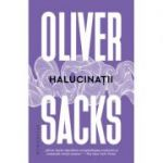 Halucinatii - Oliver Sacks