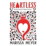 Heartless. Povestea nespusa a Reginei de Cupa - Marissa Meyer