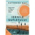 Iernile sufletului. Despre tihna si refugiu in perioade dificile - Katherine May