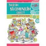 Invatam sa comunicam corect. Exercitii, jocuri si teste, clasa a III-a - Liliana Badea, Mariana Iancu