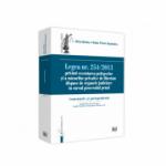 Legea nr. 254/2013 privind executarea pedepselor si a masurilor privative de libertate dispuse de organele judiciare in cursul procesului penal. Comentarii si jurisprudenta - Alina Barbu, Radu Florin Geamanu