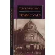 Titanic vals - Tudor Musatescu