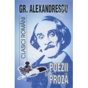Poezii si proza - Gr. Alexandrescu