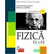 Fizica F1+F2. Manual clasa a XII-a - Constantin Mantea
