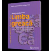Manual limba greaca. Clasa a XI-a - Maria Dumitru