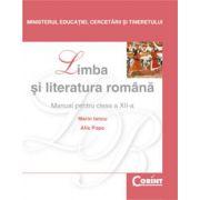 Manual Limba si literatura romana/Iancu - clasa a XII-a