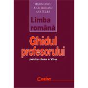 Ghidul profesorului pentru limba si literatura romana -clasa a VII-a