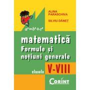 Formule si notiuni generale de matematica V-VIII - Alina Paraschiva, Silviu Danet