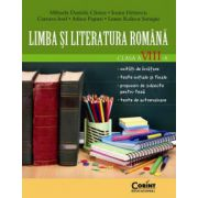 Caiet de Limba si literatura romana pentru clasa a VIII-a - Mihaela Cirstea, Ioana Hristescu, Carmen Iosif, Adina Papazi, Laura Surugiu