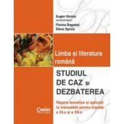 Studiul de caz si dezbaterea in limba si literatura romana - clasele XI-XII